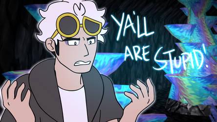 Ya'll are stupid! (Animation) by Gameaddict1234
