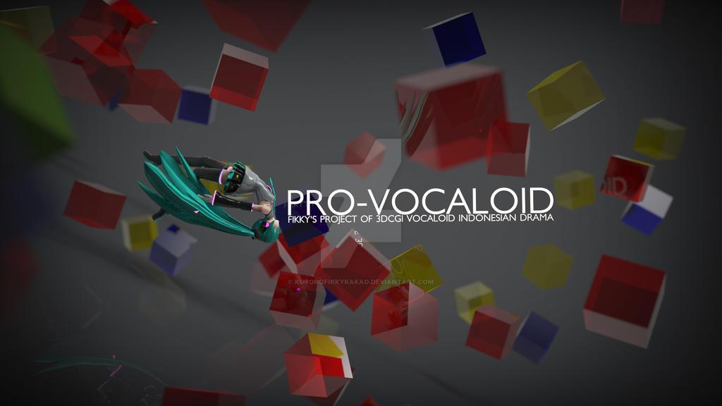 Pro-Vocaloid by kurorofikkykakao