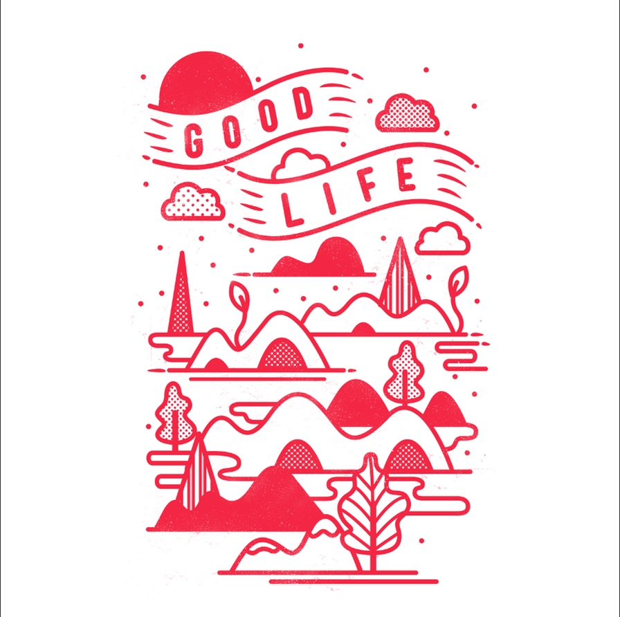 Good Life by dandingeroz