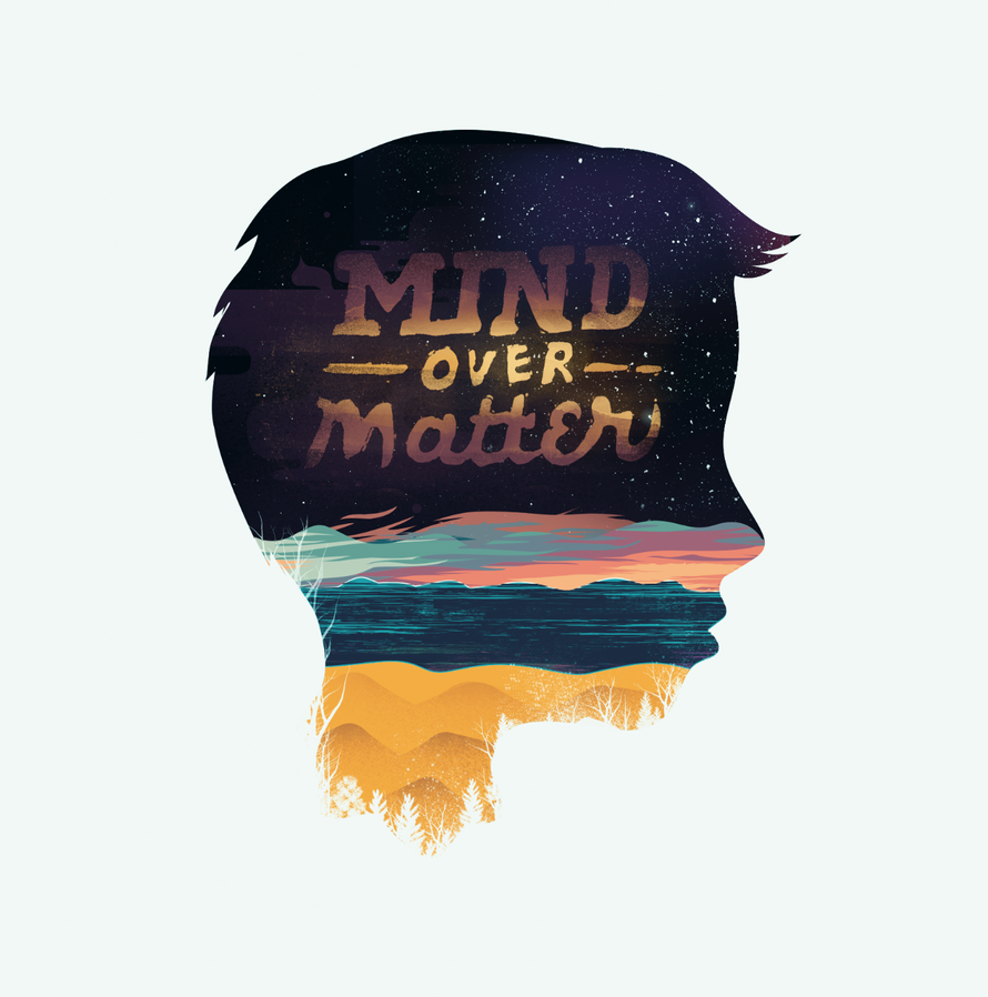 Mind Over Matter by dandingeroz