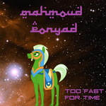 Mahmoud Ponyad: Too Fast For Time by V4NN1