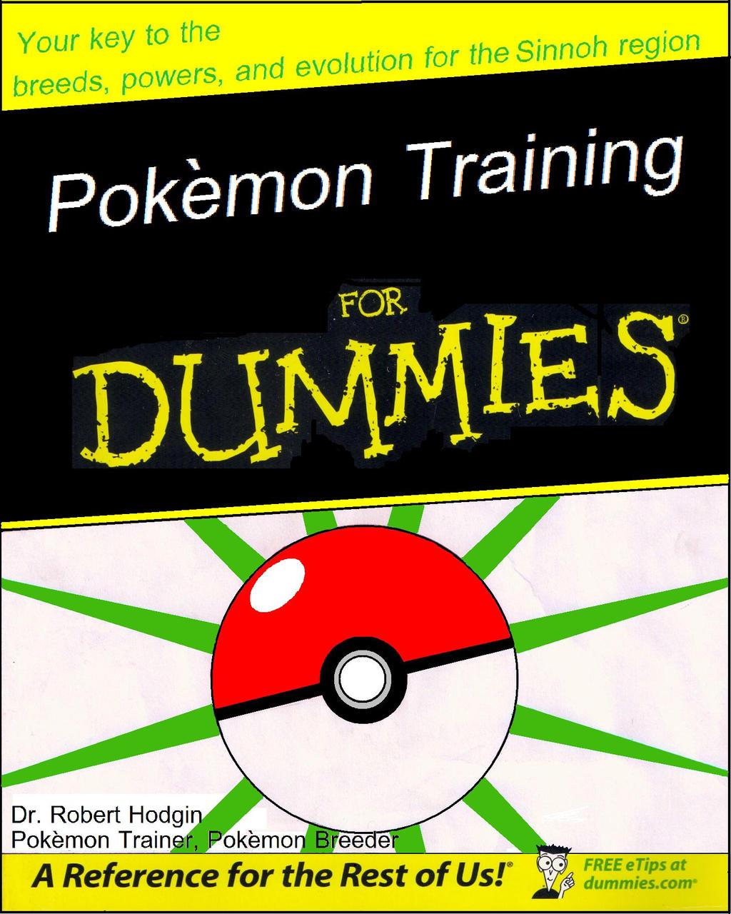 http://img01.deviantart.net/599f/i/2008/293/8/f/pokemon_training_for_dummies_by_azaniadragon.jpg