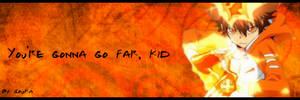 You're gonna go far, kid