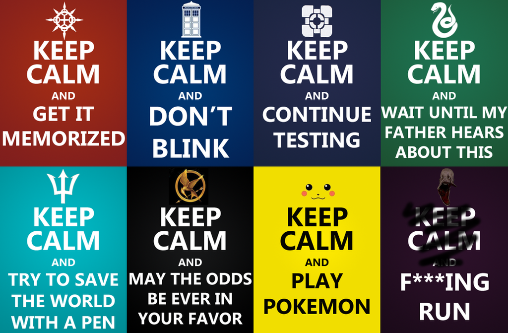Keep Calm and... by Cally-wally