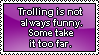 Trolling is not always funny by Queen-Soulia