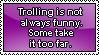 Trolling is not always funny by Queen-Soulia
