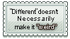 Different doesnt necessarily make it weird by Queen-Soulia