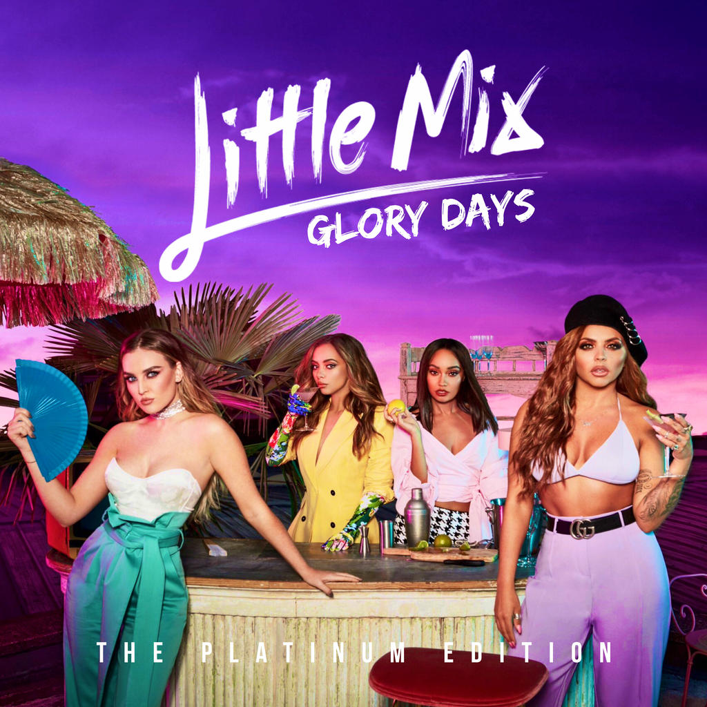 Little Mix - Glory Days: The Platinum Edition by summertimebadwi