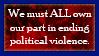 No More Excuses, No More Political Violence