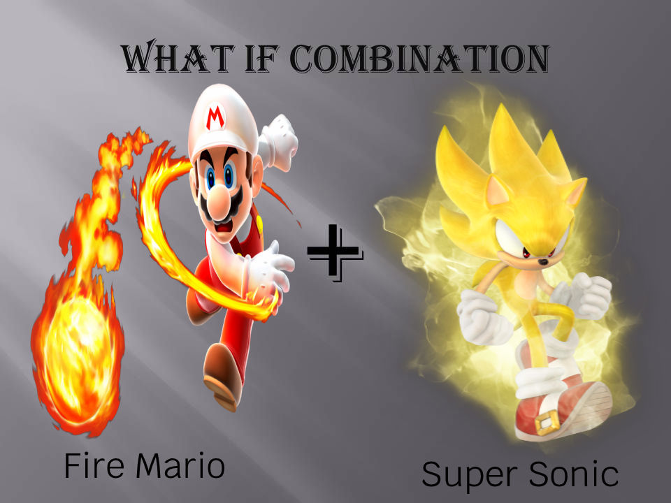 Wi combination of Fire Mario or Super Sonic