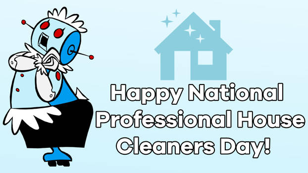 Happy National Professional House Cleaners Day!