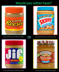 Which Peanut Butter would you want by supercharlie623