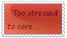 Too stressed to care by White-ruby