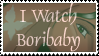 I Watch Boribaby by PiratePooch