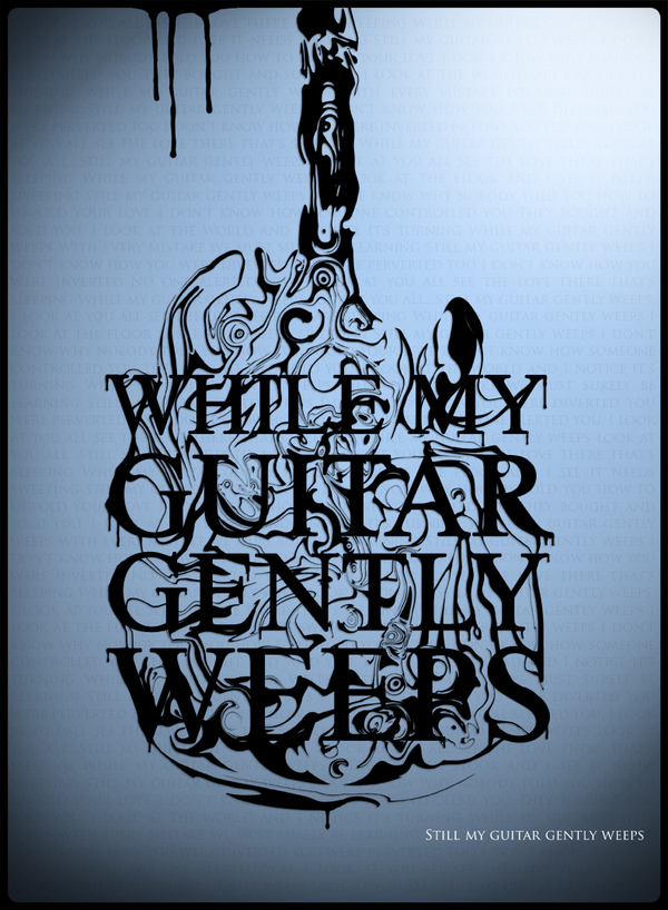 My Guitar Gently Weeps by TheAlteredPixel