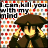 I can kill you with my mind by Oukami666