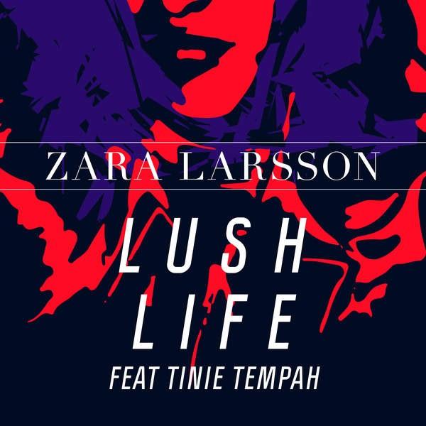 Zara larsson lush life. Песня в mp3. Зара мария ларссон, сара.