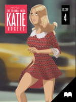 The Trouble With Katie Rogers - Issue 4 by MadefireStudios