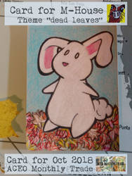 M-House Oct2018 Trade for ACEO Monthly Trade by dumpsterfiregypsy