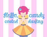 Hello, Candy Coated Darling
