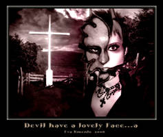 Devil have a lovely Face...a