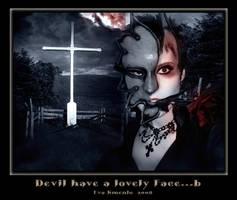 Devil have a lovely Face...b