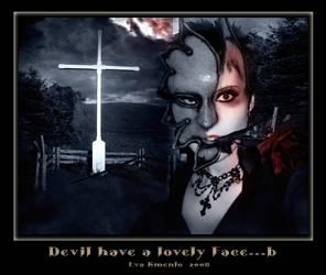 Devil have a lovely Face...b by Xantipa2-2D3DPhotoM