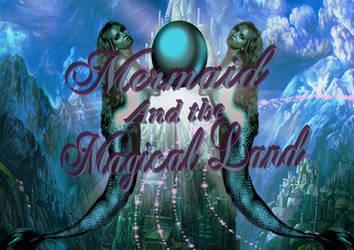 Mermaids Magical Land