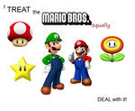 I TREAT the Mario Bros Equally