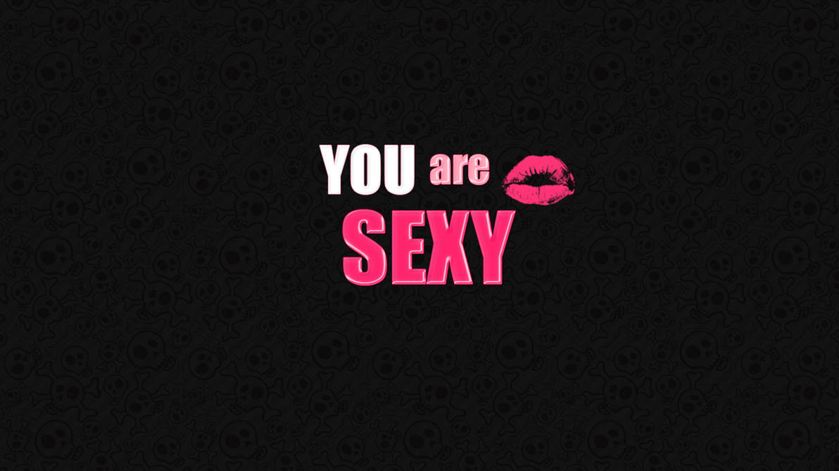 You are sexy pictures