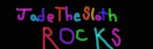 RQ: JadeTheSloth ROCKS!!!!!!!!