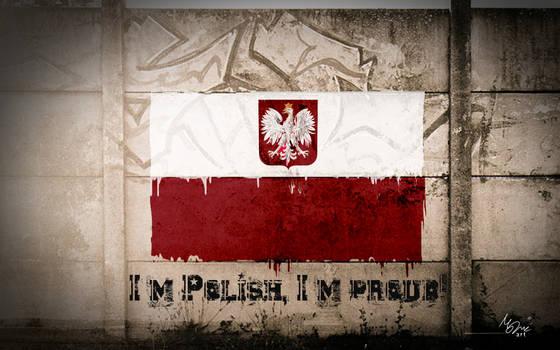 I'm Polish, I'm PROUD.