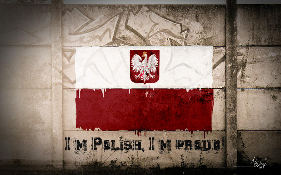 I'm Polish, I'm PROUD. by ManePL