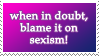 Sexism! by WaywardSoothsayer