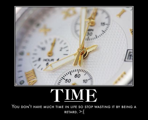 time demotivational poster by Weirddudeguy on DeviantArt