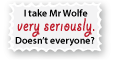 I Take Mr Wolfe Very Seriously Stamp by vanilla-vanilla