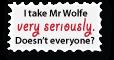 I Take Mr Wolfe Very Seriously Stamp by vanilla-vanilla