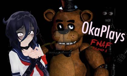 Oka Plays: FNAF! (Episode 1)