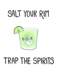 Salt Your Rim - Trap the Spirits by burrito-madness