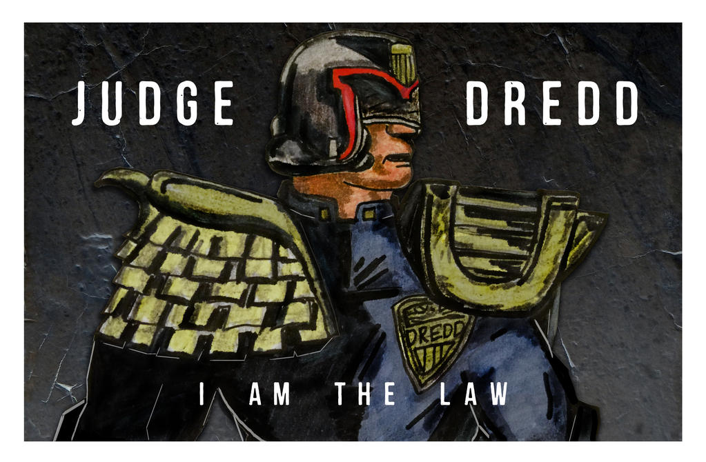 JUDGE DREDD I AM THE LAW by tanman1