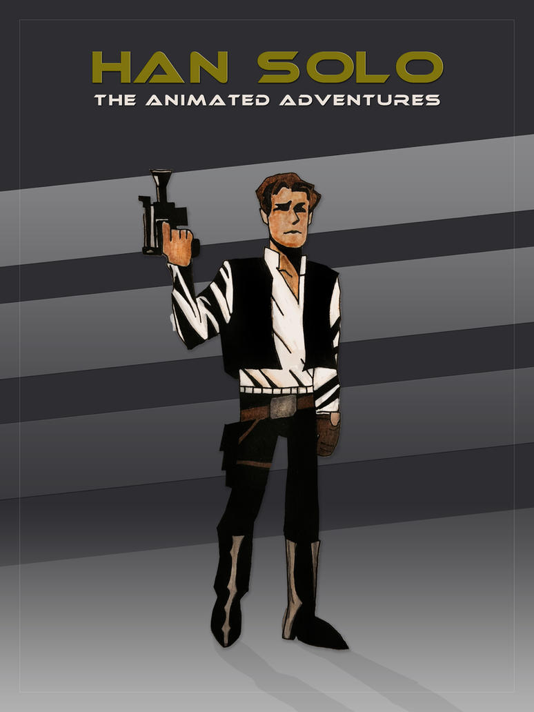 Star Wars Han Solo The Animated Adventures by tanman1