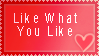 Like What You Like Stamp by ChaoticDarkAngel