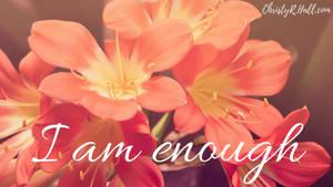 I Am Enough - Flowers