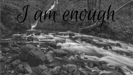 I Am Enough - River by phoenixwholistic