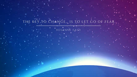 The key to change is to let go of fear. by phoenixwholistic