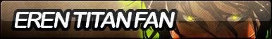 Eren Titan Fan Button V1.1