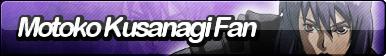 Motoko Kusanagi Fan Button (Request)