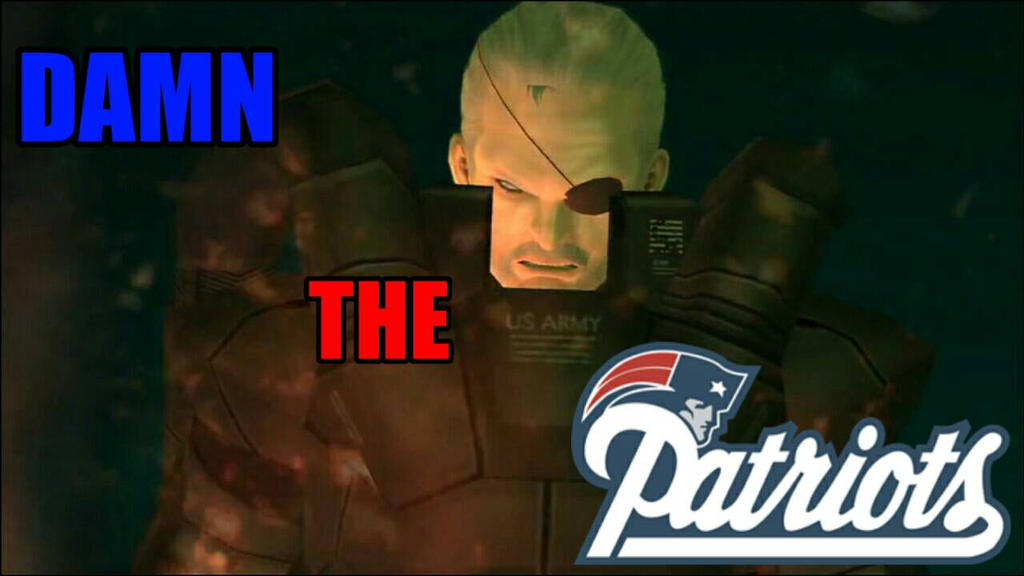 Damn The Patriots!  by JQroxks21