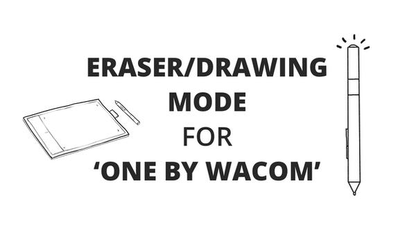 Eraser/Drawing Mode for 'One by Wacom'/CTL-671 by altback