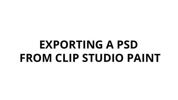Exporting a PSD from Clip Studio Paint